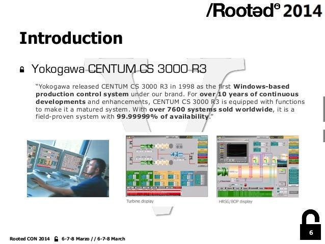 "6 Rooted CON 2014 6-7-8 Marzo // 6-7-8 March Introduction !  Yokogawa CENTUM CS 3000 R3 ""Yokogawa released CENTUM CS 3000..."