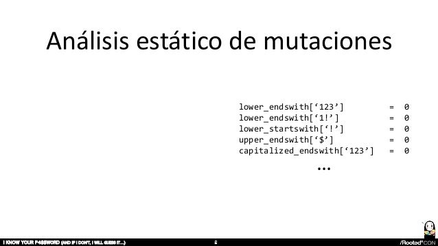 Análisis estático de mutaciones I KNOW YOUR P4$$W0RD (AND IF I DON'T, I WILL GUESS IT…) lower_endswith['123'] = 0 lower_en...