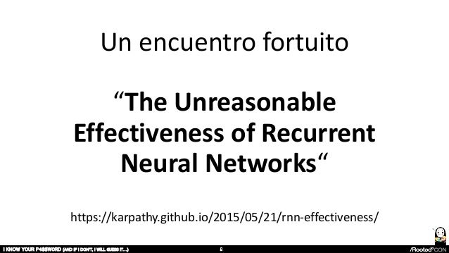 """Un encuentro fortuito """"The Unreasonable Effectiveness of Recurrent Neural Networks"""" https://karpathy.github.io/2015/05/21/..."""