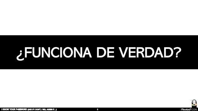 I KNOW YOUR P4$$W0RD (AND IF I DON'T, I WILL GUESS IT…) ¿FUNCIONA DE VERDAD?