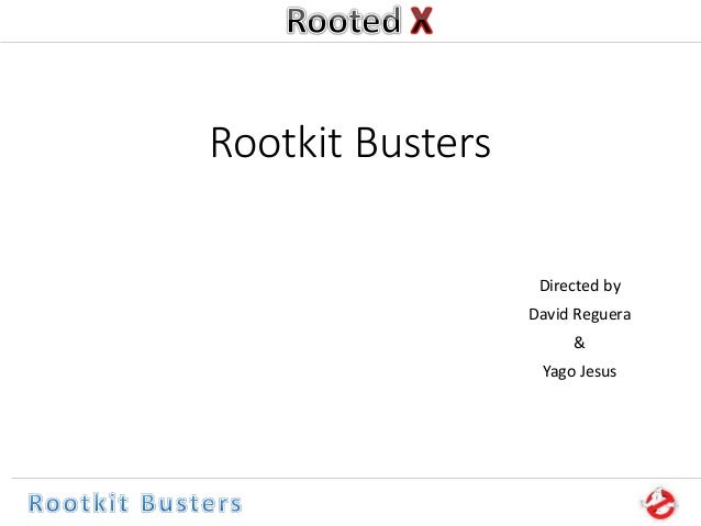 Rootkit Busters Directed by David Reguera & Yago Jesus