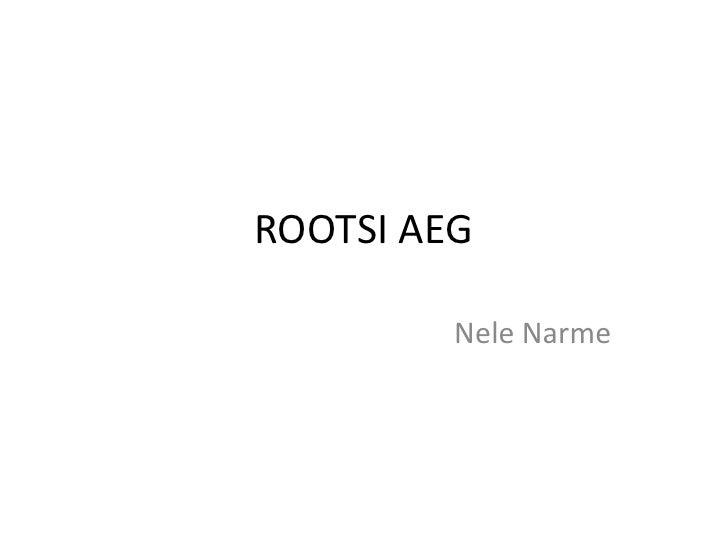 ROOTSI AEG<br />Nele Narme<br />
