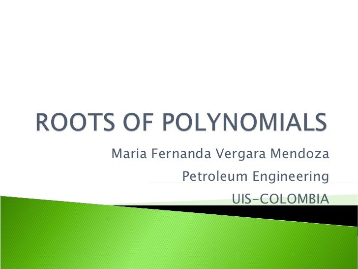 Roots of polynomials maria fernanda vergara mendoza petroleum engineering uis colombia toneelgroepblik Gallery