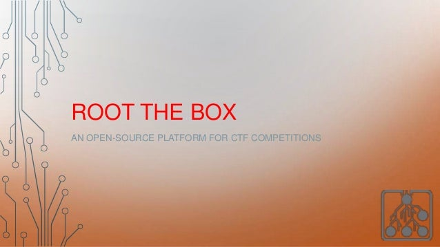 ROOT THE BOX AN OPEN-SOURCE PLATFORM FOR CTF COMPETITIONS
