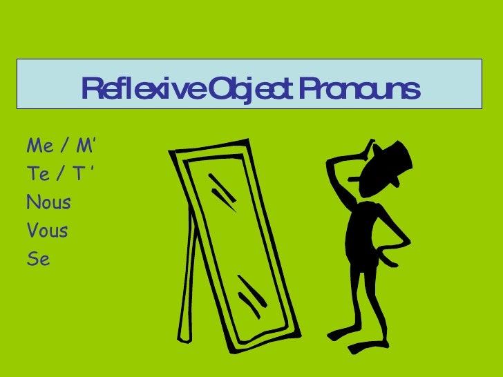 Reflexive Object Pronouns Me / M' Te / T' Nous Vous Se