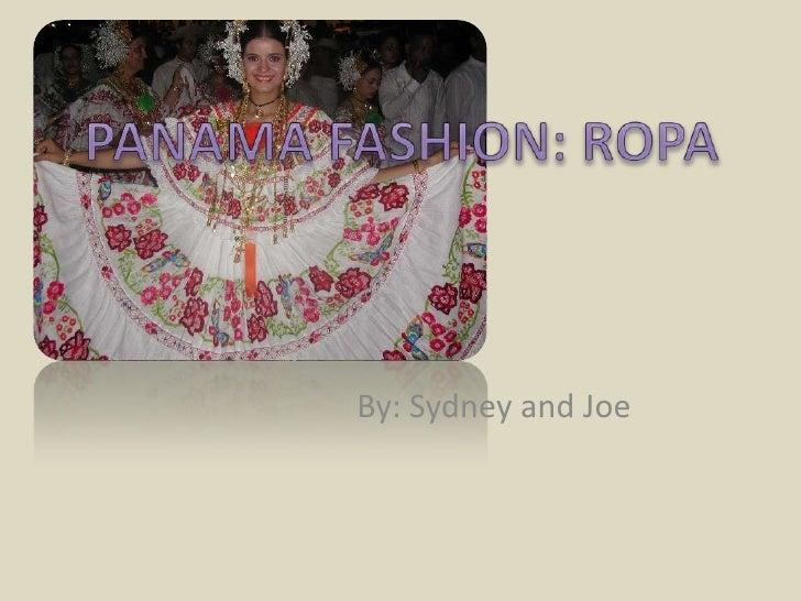 PANAMA FASHION: ROPA<br />By: Sydney and Joe<br />