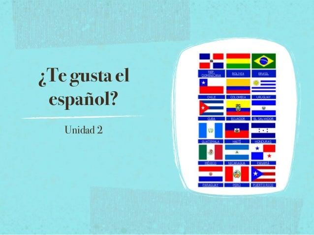 ¿Te gusta el español?   Unidad 2