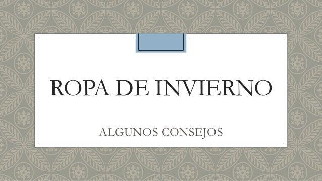 ROPA DE INVIERNO   ALGUNOS CONSEJOS