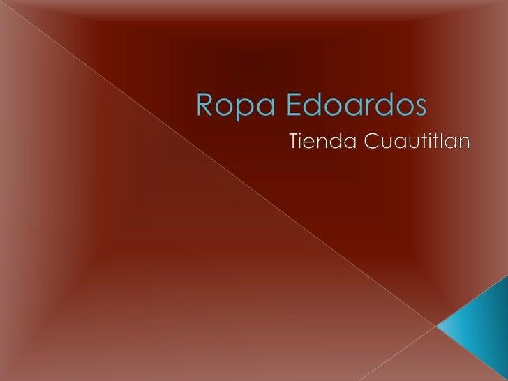 Ropa Edoardos<br />Tienda Cuautitlan<br />