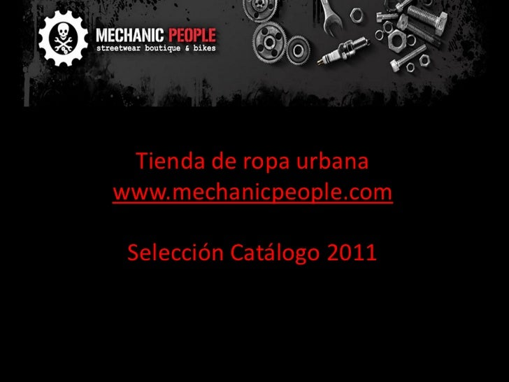 Tienda de ropa urbanawww.mechanicpeople.com Selección Catálogo 2011