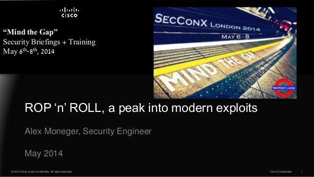 """© 2013 Cisco and/or its affiliates. All rights reserved. Cisco Confidential 1 """"Mind the Gap"""" Security Briefings + Training..."""