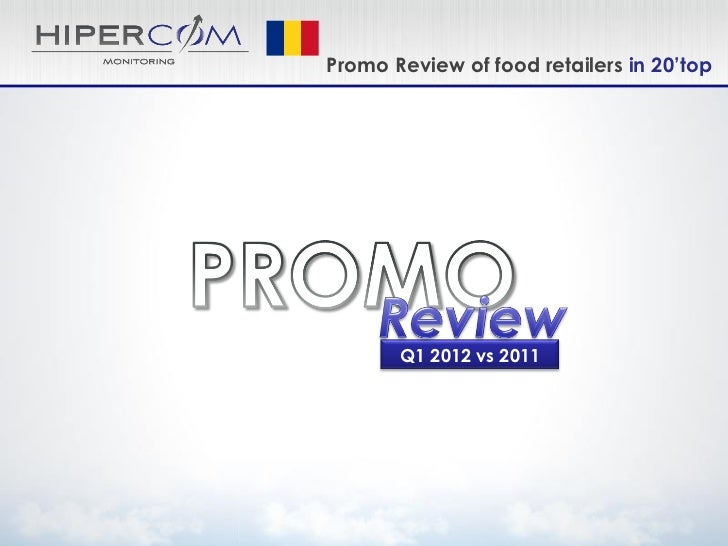 Promo Review of food retailers in 20'top       Q1 2012 vs 2011