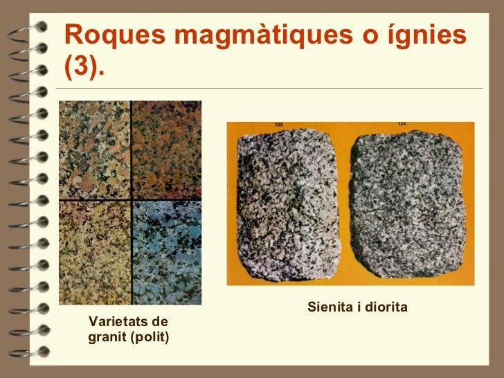 Roques magmàtiques o ígnies (3). Varietats de granit (polit) Sienita i diorita