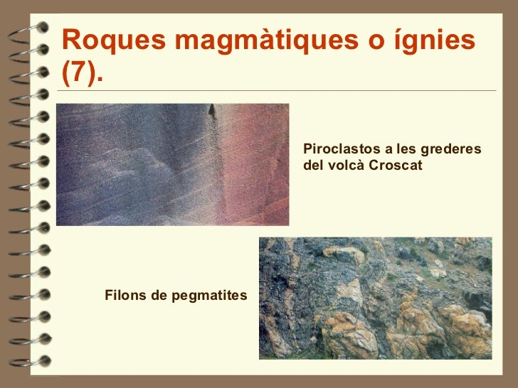 Roques magmàtiques o ígnies (7). Piroclastos a les grederes del volcà Croscat Filons de pegmatites