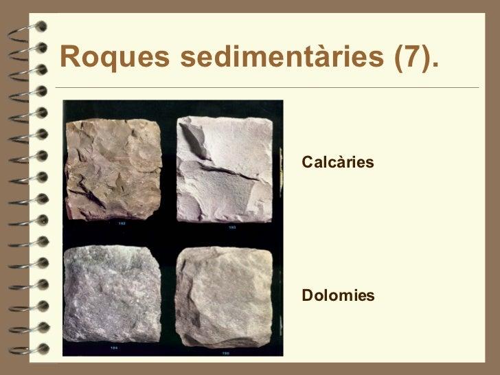 Roques sedimentàries (7). Calcàries Dolomies