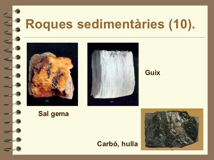 Roques sedimentàries (10). Sal gema Guix Carbó, hulla