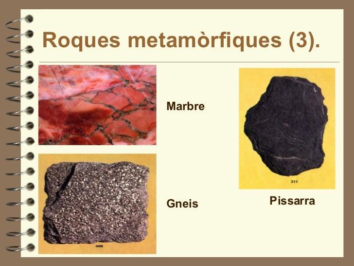 Roques metamòrfiques (3). Marbre Gneis Pissarra