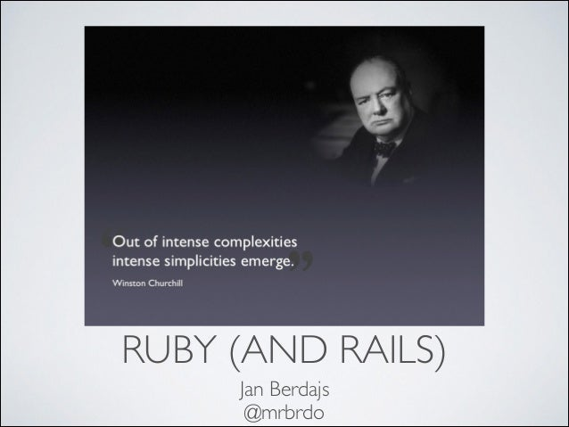 RUBY (AND RAILS) Jan Berdajs	  @mrbrdo