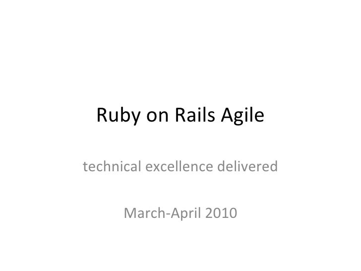 Ruby on Rails Agile technical excellence delivered March-April 2010
