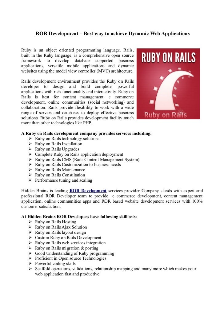 ROR Development – Best way to achieve Dynamic Web ApplicationsRuby is an object oriented programming language. Rails,built...