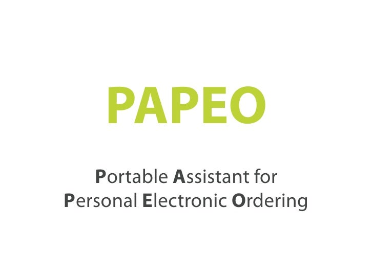 PAPEO    Portable Assistant for Personal Electronic Ordering