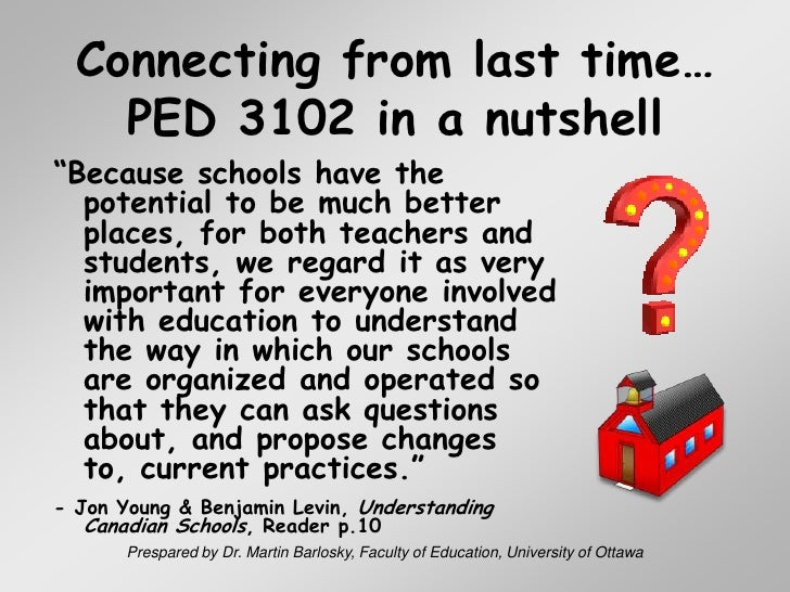Prespared by Dr. Martin Barlosky, Faculty of Education, University of Ottawa<br />Connecting from last time…PED 3102 in a ...