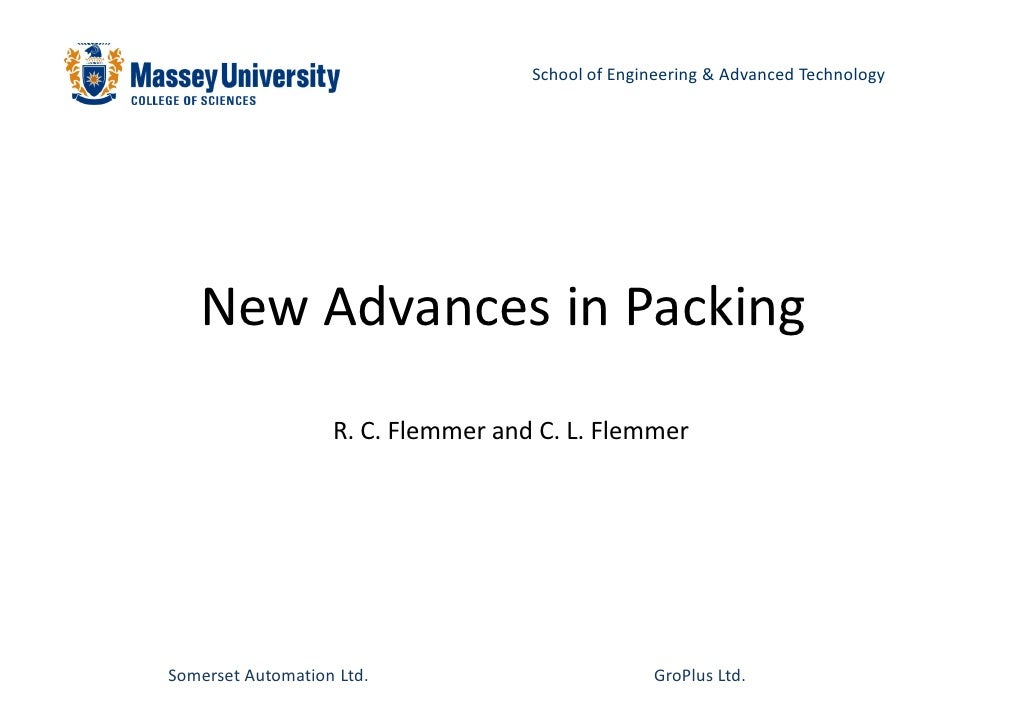 School of Engineering & Advanced Technology        New Advances in Packing                    R. C. Flemmer and C. L. Flem...