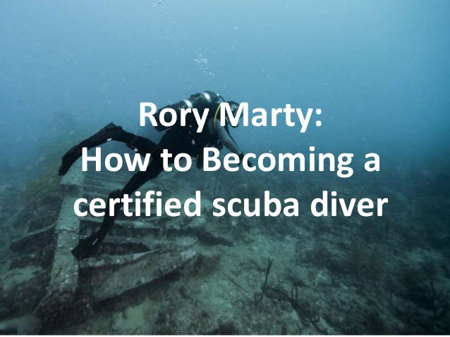 Rory Marty: How to Becoming a certified scuba diver