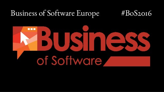 Business of Software Europe #BoS2016