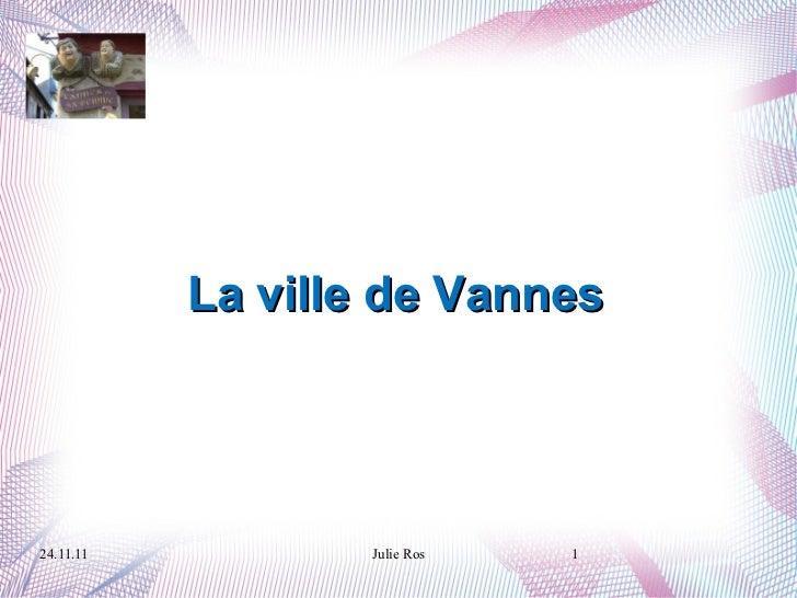 La ville de Vannes 24.11.11 Julie Ros