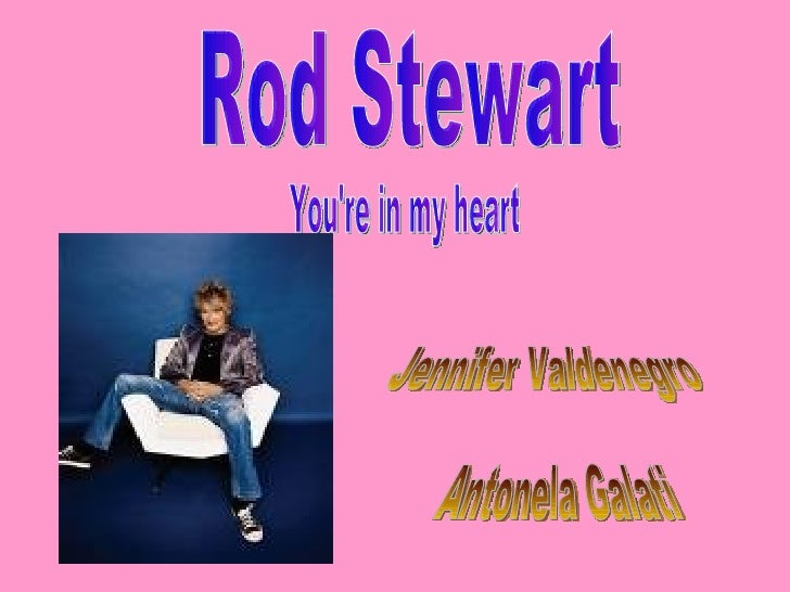 Rod Stewart You're in my heart Jennifer Valdenegro  Antonela Galati