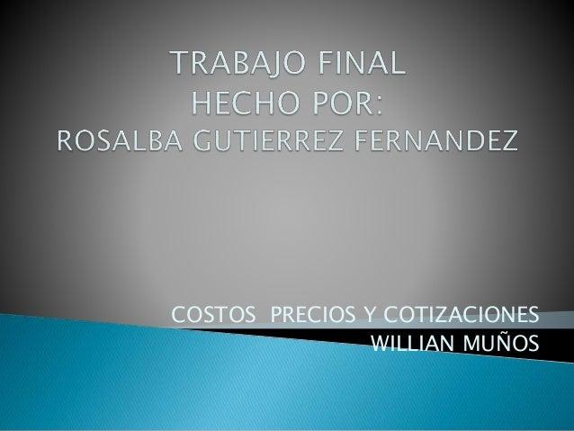 COSTOS PRECIOS Y COTIZACIONES WILLIAN MUÑOS