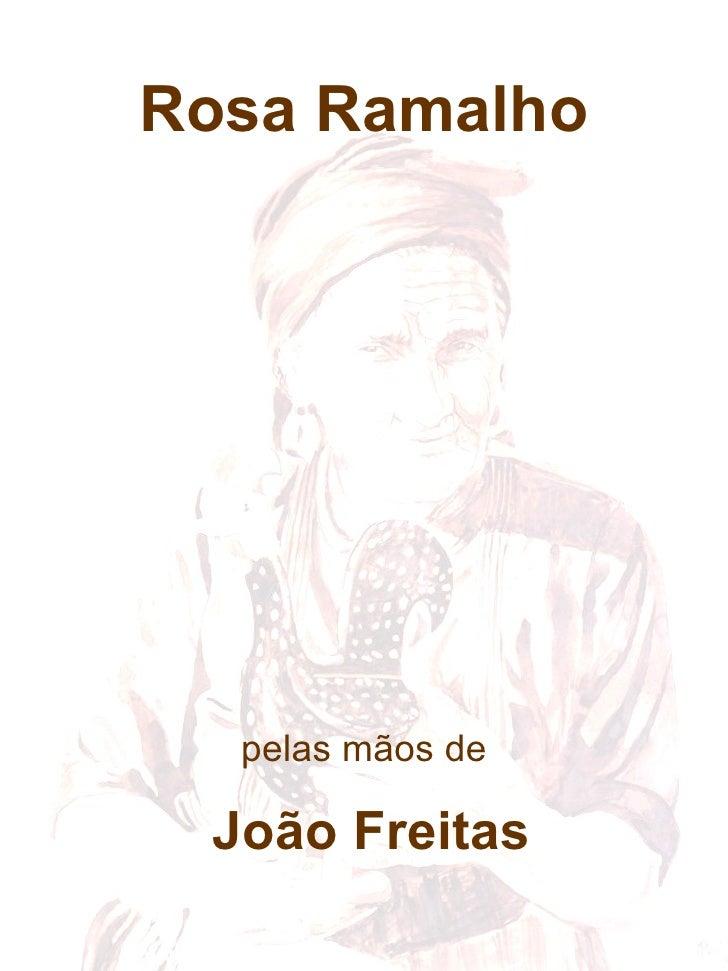 Rosa Ramalho pelas mãos de João Freitas