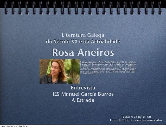 Rosa Aneiros Entrevista IES Manuel García Barros A Estrada Literatura Galega do Século XX e da Actualidade Texto: © Cc-by-...
