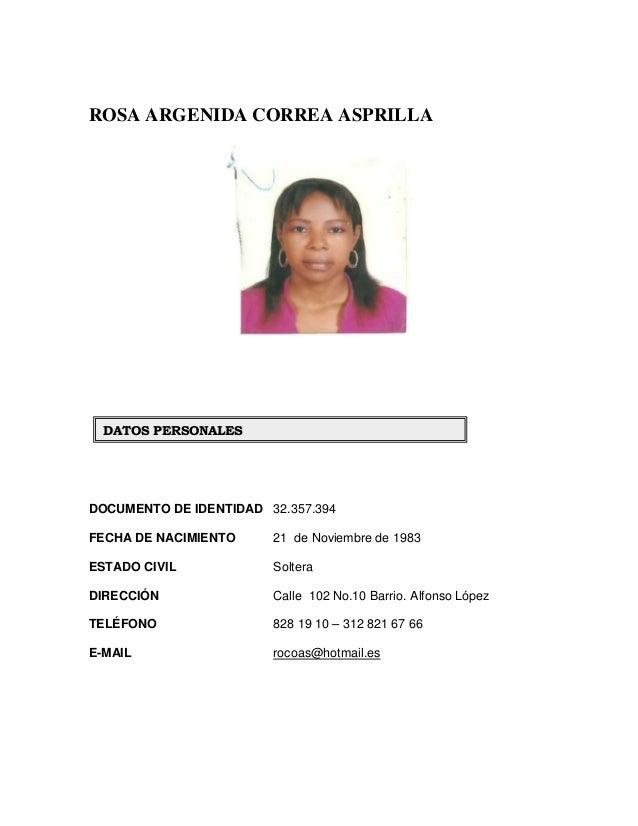 ROSA ARGENIDA CORREA ASPRILLA DOCUMENTO DE IDENTIDAD 32.357.394 FECHA DE NACIMIENTO 21 de Noviembre de 1983 ESTADO CIVIL S...
