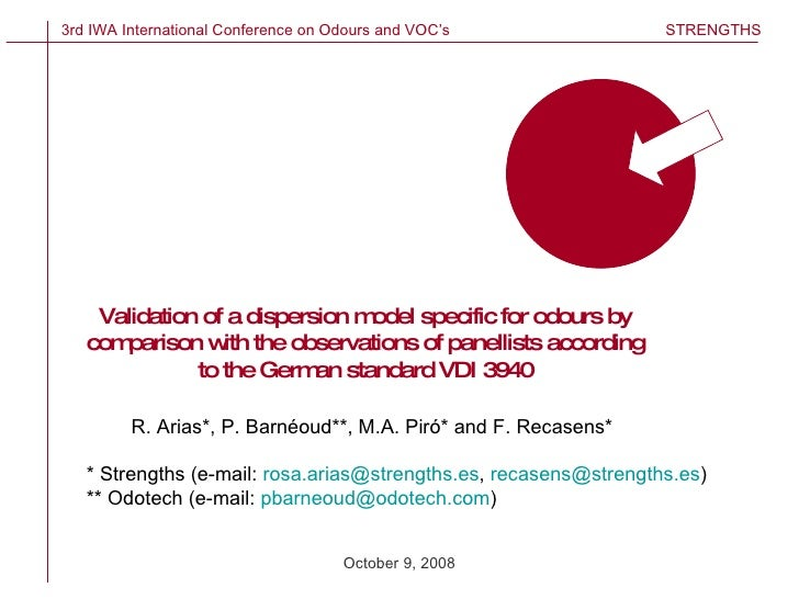October 9, 2008 Validation of a dispersion model specific for odours by comparison with the observations of panellists acc...