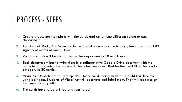 PROCESS - STEPS 1. Create a document template with the cards and assign one different colour to each department. 2. Teache...