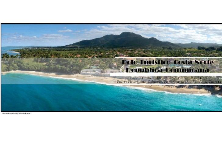 Polo Turistico Costa Norte                                                     Republica Dominicana                       ...