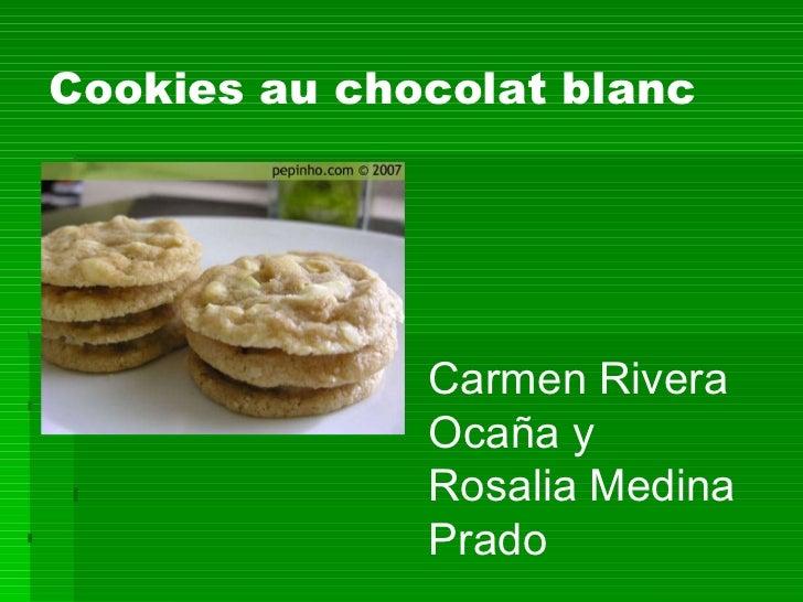 Carmen Rivera Ocaña y Rosalia Medina Prado Cookies au chocolat blanc