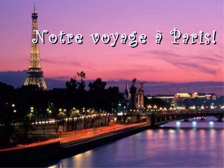 Notre voyage à Paris!
