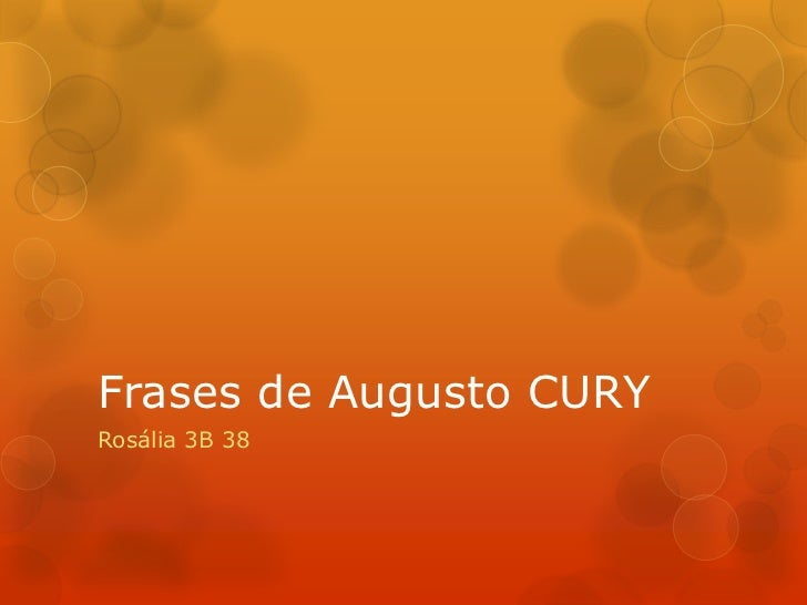 Frases de Augusto CURYRosália 3B 38