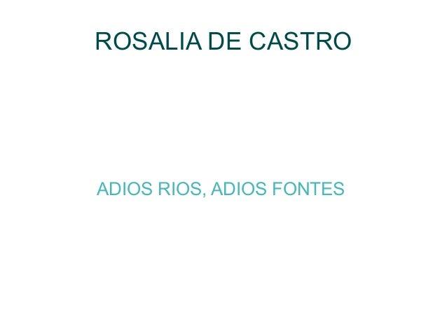 ROSALIA DE CASTRO ADIOS RIOS, ADIOS FONTES