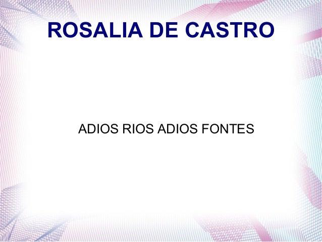 ROSALIA DE CASTRO ADIOS RIOS ADIOS FONTES