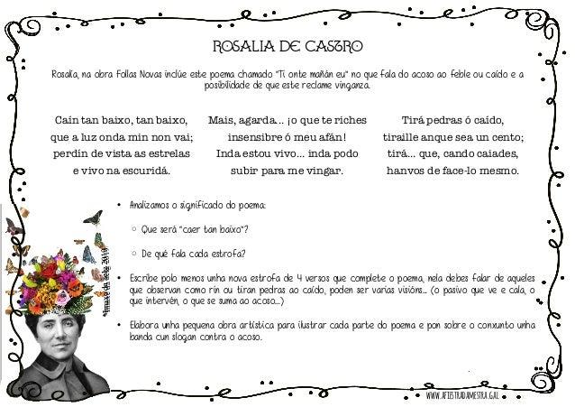 """ROSALIA DE CASTRO Rosalía, na obra Follas Novas inclúe este poema chamado """"Ti onte mañán eu"""" no que fala do acoso ao feble..."""