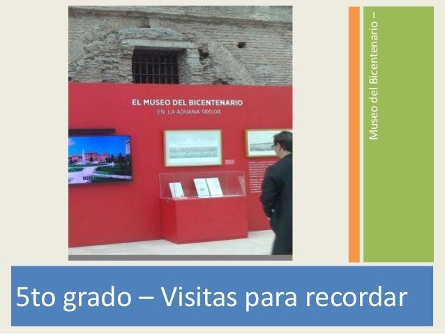 MuseodelBicentenario– 5to grado – Visitas para recordar