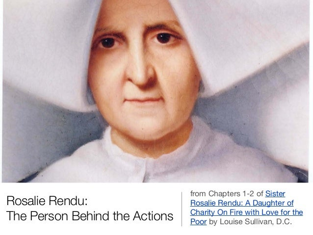 Rosalie Rendu: The Person Behind the Actions  from Chapters 1-2 of Sister Rosalie Rendu: A Daughter of Charity On Fire wit...