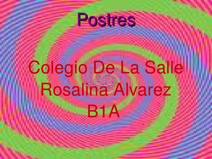 Postres Colegio De La Salle Rosalina Alvarez B1A