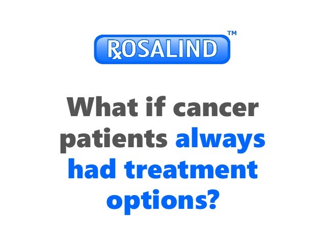 What if cancer patients always had treatment options?