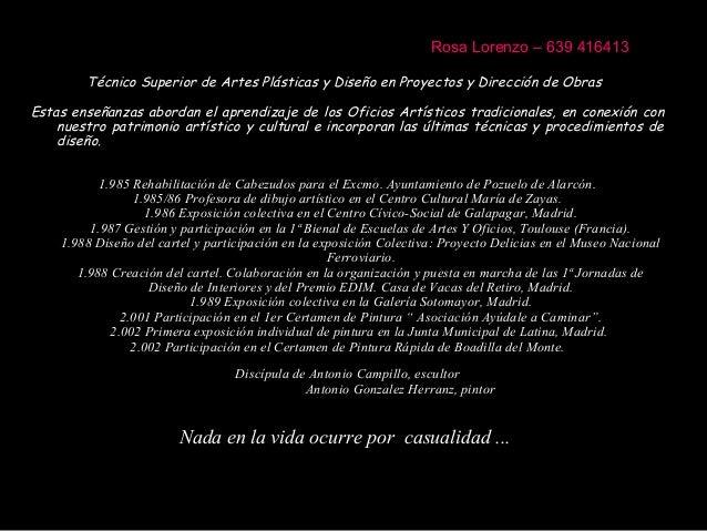 Rosa Lorenzo – 639 416413 Técnico Superior de Artes Plásticas y Diseño en Proyectos y Dirección de Obras Estas enseñanzas ...