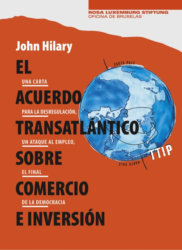 EL ACUERDO TRANSATLÁNTICO SOBRE COMERCIO E INVERSIÓN EL ACUERDO TRANSATLÁNTICO SOBRE COMERCIO EINVERSIÓN Hilary_SPAIN_FINA...